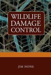 Wildlife Damage Control ebook by Jim Hone