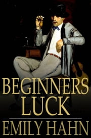 Beginners Luck ebook by Emily Hahn