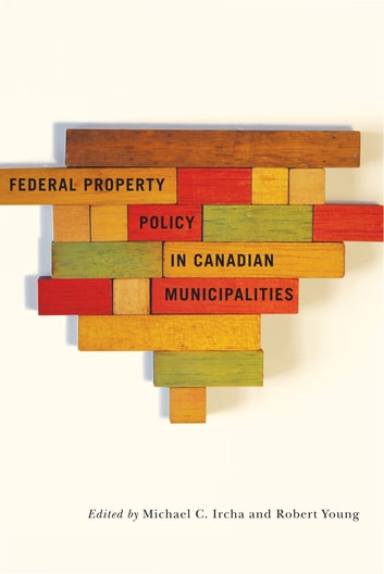 Federal Property Policy in Canadian Municipalities ebook by
