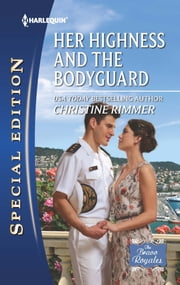 Her Highness and the Bodyguard ebook by Christine Rimmer