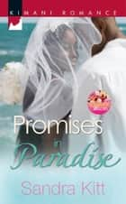 Promises in Paradise (Mills & Boon Kimani) ebook by Sandra Kitt