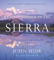 My First Summer in the Sierra - Illustrated Edition ebook by John Muir,Scot Miller