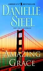 Amazing Grace - A Novel eBook by Danielle Steel