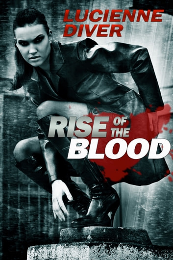 Rise of the Blood ebook by Lucienne Diver