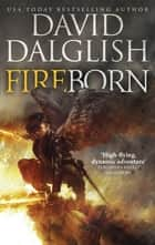 Fireborn - Seraphim, Book Two ebook by David Dalglish