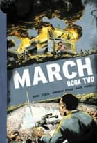 March: Book Two ebook by John Robert Lewis, Andrew Aydin, Nate Powell,...
