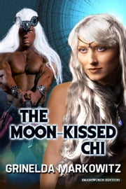 The Moon-Kissed Chi ebook by Grinelda Markowitz