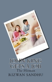 John King Gets A Job ebook by Rizwan Sandhu
