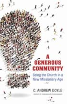 A Generous Community ebook by C. Andrew Doyle