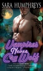 Vampires Never Cry Wolf ebook by