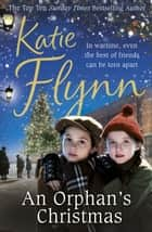 An Orphan's Christmas ebook by Katie Flynn