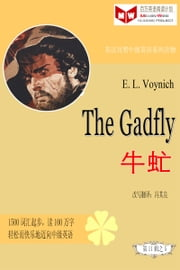 The Gadfly牛虻(ESL/EFL英汉对照简体版) ebook by Kobo.Web.Store.Products.Fields.ContributorFieldViewModel