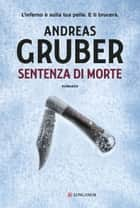 Sentenza di morte ebook by Andreas Gruber