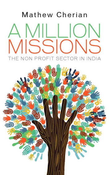 A Million Missions - The Non Profit Sector in India ebook by Mathew Cherian