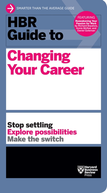 HBR Guide to Changing Your Career ebook by Harvard Business Review