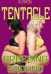 Tentacle Breeding Ground ebook by Raminar Dixon