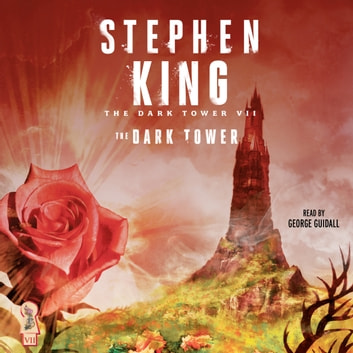 The Dark Tower VII - The Dark Tower audiobook by Stephen King