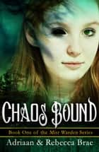 Chaos Bound ebook by Adriaan Brae, Rebecca Brae