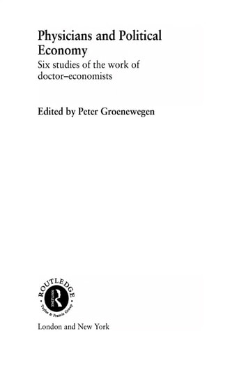 Physicians and Political Economy - Six Studies of the Work of Doctor Economists ebook by