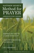 Matthew Henry's Method for Prayer (ESV Corporate Version) ebook by Matthew Henry