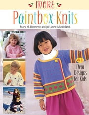 More Paintbox Knits ebook by Mary H. Bonnette,Jo Lynne Murchland
