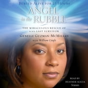 Angel in the Rubble - The Miraculous Rescue of 9/11's Last Survivor audiobook by Genelle Guzman-McMillan
