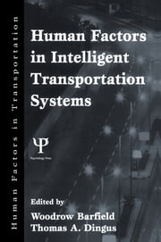 Human Factors in Intelligent Transportation Systems ebook by Woodrow Barfield,Thomas A. Dingus