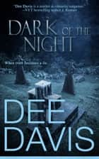 Dark of the Night ebook by Dee Davis