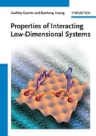 Properties of Interacting Low-Dimensional Systems ebook by Godfrey Gumbs,Danhong Huang