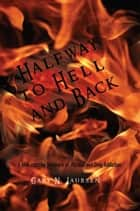 Halfway to Hell and Back ebook by Gary N. Laursen
