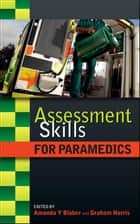 Assessment Skills For Paramedics ebook by Amanda Blaber,Graham  Harris