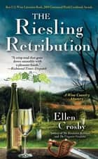 The Riesling Retribution ebook by Ellen Crosby