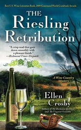 The Riesling Retribution - A Wine Country Mystery ebook by Ellen Crosby