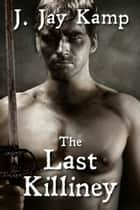 The Last Killiney ebook by J. Jay Kamp