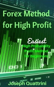 Forex Method for High Profit ebook by Joseph Quattrini