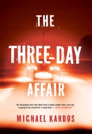 The Three-Day Affair ebook by Michael Kardos