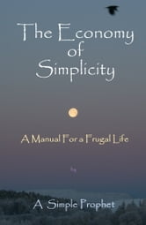 The Economy of Simplicity ebook by A Simple Prophet