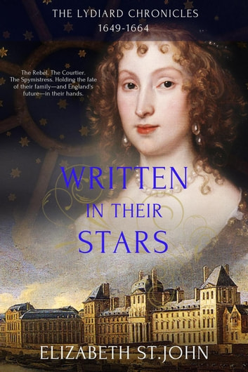 Written in their Stars - The Lydiard Chronicles, #3 ebook by Elizabeth St.John