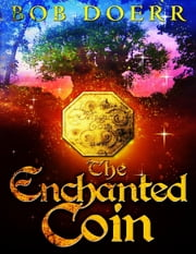 The Enchanted Coin ebook by Bob Doerr