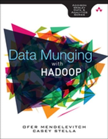 Data Munging with Hadoop ebook by Ofer Mendelevitch,Casey Stella