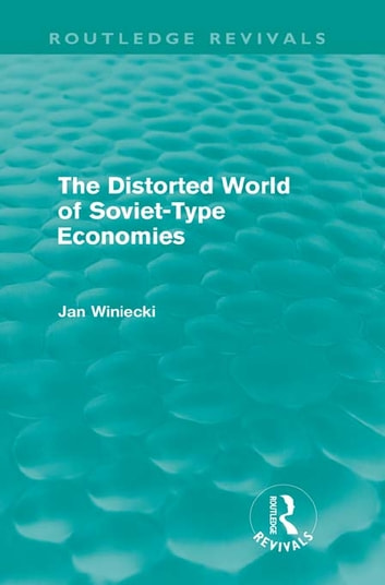 The Distorted World of Soviet-Type Economies (Routledge Revivals) ebook by Jan Winiecki