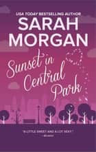 Sunset in Central Park - The perfect romantic comedy to curl up with ebook by Sarah Morgan