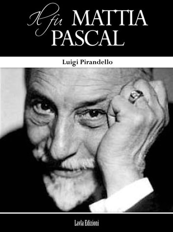 Il Fu Mattia Pascal ebook by Luigi Pirandello