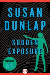 Sudden Exposure ebook by Susan Dunlap