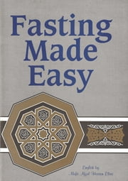 Fasting Made Easy ebook by MUFTI AFZAL HOOSEN ELIAS