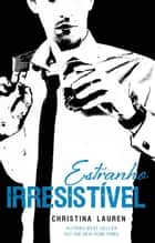 Estranho Irresistivel ebook by Christina Lauren