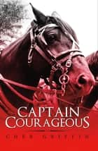 Captain Courageous ebook by Cher Griffin
