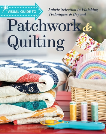 Visual Guide to Patchwork & Quilting eBook by C&T Publishing ... : quilting for dummies free ebook - Adamdwight.com