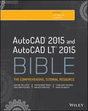AutoCAD 2015 and AutoCAD LT 2015 Bible ebook by Ellen Finkelstein