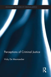 Perceptions of Criminal Justice ebook by Vicky De Mesmaecker